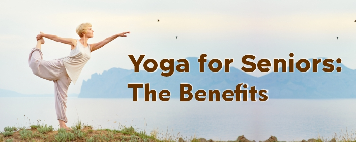 Yoga for Seniors The Benefits