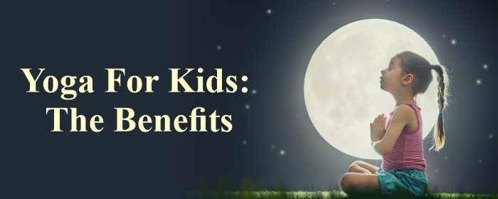 Yoga For Kids The Benefits