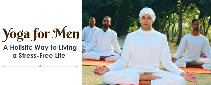 Yoga for Men A Holistic Way to Living a Stress-Free Life