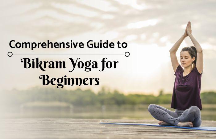 Bikram Yoga For Beginners